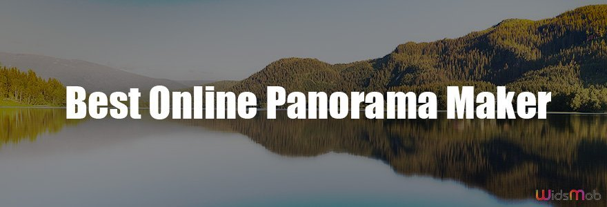Best Online Panorama Makers