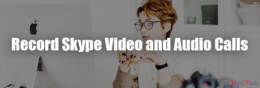 Record Skype Video and Audio Calls