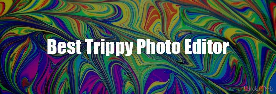 Best Trippy Photo Editor