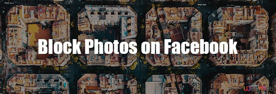Facebookで写真をブロックする