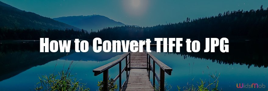 How to Convert TIFF to JPG