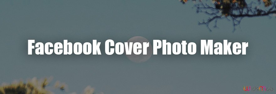 Facebook Cover Photo Maker