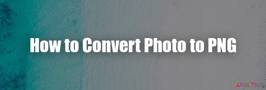 How to Convert Photo to PNG
