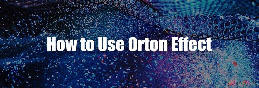 Πώς να χρησιμοποιήσετε το Orton Effect