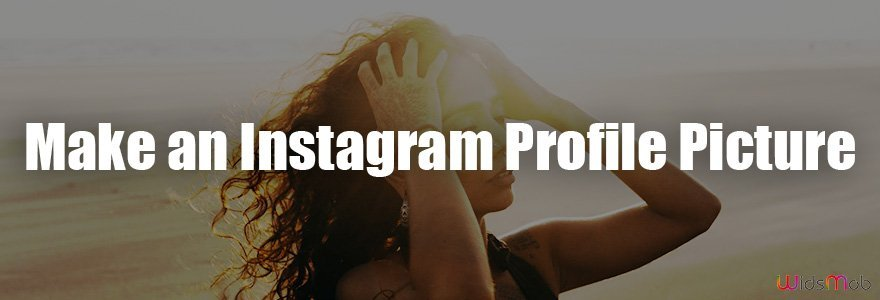Make Instagram Profile Picture