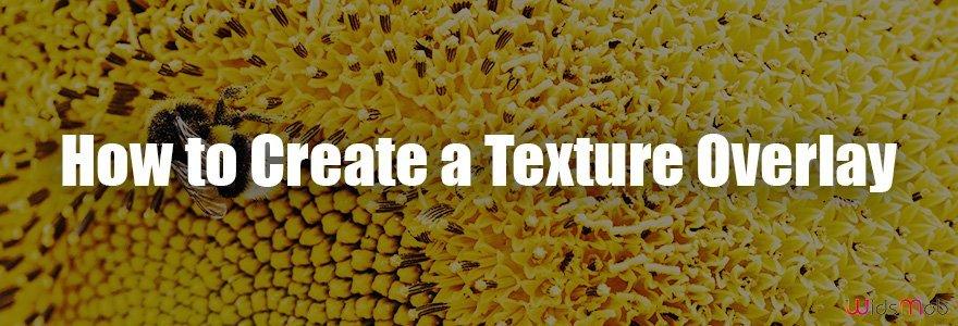 Hur man skapar ett texturöverlägg