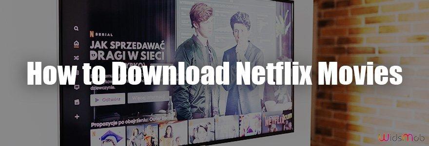 Netflix Filmleri Nasıl İndirilir