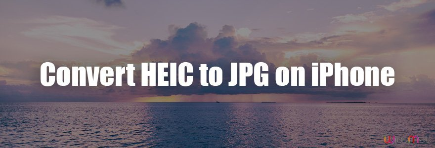 Convert HEIC to JPG on iPhone