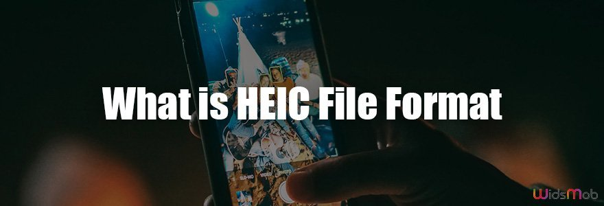 What is HEIC File Format