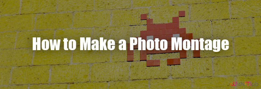 How to Make a Photo Montage