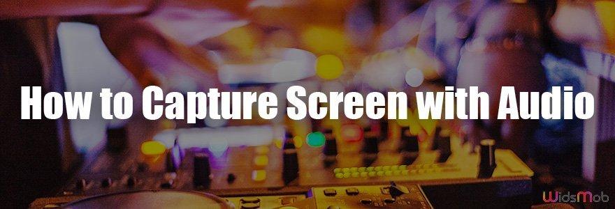 如何使用音頻捕獲屏幕