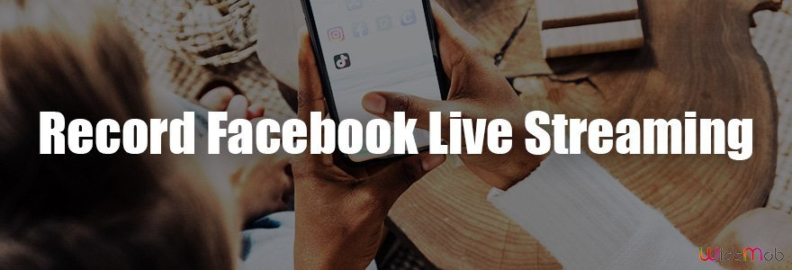 Record Facebook Live Streaming