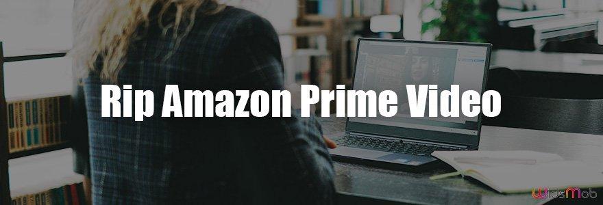 Rip Amazon Prime Video