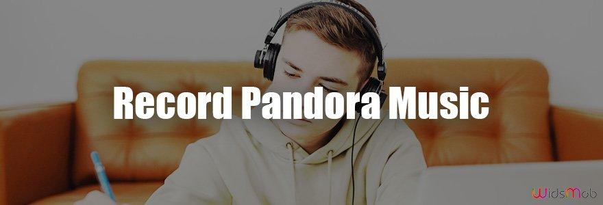 Record Pandora Music
